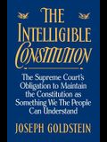 The Intelligible Constitution: The Supreme Court's Obligation to Maintain the Constitution as Something We the People Can Understand