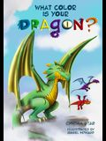 What Color is Your Dragon?: A dragon book about friendship and perseverance. A magical children's story to teach kids about not giving up on a dre
