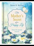 Mother's Secret of a Happy Life Daily Devotional Journal