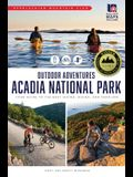 AMC's Outdoor Adventures: Acadia National Park: Your Guide to the Best Hiking, Biking, and Paddling
