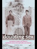 Doubting Sex: Inscriptions, Bodies and Selves in Nineteenth-Century Hermaphrodite Case Histories