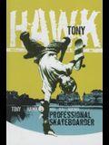 Tony Hawk: The Autobiography: Professional Skateboarder
