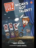 Micah's Super Vlog: Micah's Got Talent?
