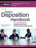 Nolo's Deposition Handbook: The Essential Guide for Anyone Facing or Conducting a Deposition