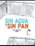 Sin Agua Y Sin Pan