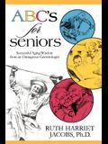 ABC's for Seniors: Successful Aging Wisdom from an Outrageous Gerontologist