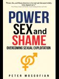 Power Sex and Shame: Overcoming Sexual Exploitation