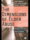 The Dimensions of Elder Abuse: Perspectives for Practitioners