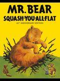 Mr Bear Squash You All Flat
