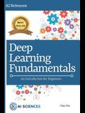 Deep Learning Fundamentals: An Introduction for Beginners