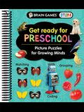 Brain Games Stem - Get Ready for Preschool: Picture Puzzles for Growing Minds (Workbook)