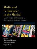 Media and Performance in the Musical: An Oxford Handbook of the American Musical, Volume 2