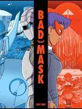 Bad Mask, 1