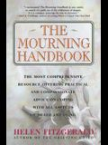The Mourning Handbook: The Most Comprehensive Resource Offering Practical and Compassionate Advice on Coping with All Aspects of Death and Dy