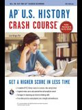 Ap(r) U.S. History Crash Course, 4th Ed., Book + Online