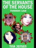 The Servants of the House: Forbidden Love