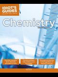 The Complete Idiot's Guide to Chemistry, 3rd Edition: A Easy-To-Follow Formula for Acing Your Chemistry Class