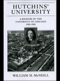 Hutchins' University: A Memoir of the University of Chicago, 1929-1950