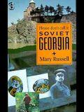 Please Don't Call It Soviet Geor