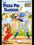 The Pizza Pie Slugger