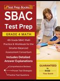 SBAC Test Prep Grade 4 Math: 4th Grade SBAC Math Practice & Workbook for the Smarter Balanced Assessment Consortium [Includes Detailed Answer Expla