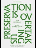 Preservation Is Overtaking Us