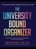 The University Bound Organizer: The Ultimate Guide to Successful Applications to American Universities