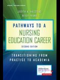 Pathways to a Nursing Education Career: Transitioning from Practice to Academia
