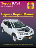 Toyota Rav4 2013 Thru 2018 Haynes Repair Manual: Based on a Complete Teardown and Rebuild * Includes Essential Information for Today's More Complex Ve