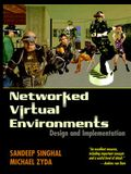Networked Virtual Environments: Design and Implementation