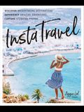 Instatravel: Discover Breathtaking Destinations. Have Amazing Adventures. Capture Stunning Photos.