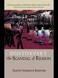 Dostoevsky: The Scandal of Reason