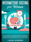 Intermittent Fasting for Women: Have You Heard of The Multiple Benefits of Intermittent Fasting but Don't Know Where to Start? Learn Fasting's Best Ke