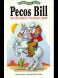 Pecos Bill Roughest Toughest Best - Pbk