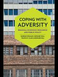 Coping with Adversity: Regional Economic Resilience and Public Policy