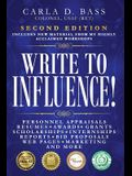 Write to Influence!: Personnel Appraisals, Resumes, Awards, Grants, Scholarships, Internships, Reports, Bid Proposals, Web Pages, Marketing
