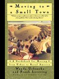 Moving to a Small Town: A Guidebook for Moving from Urban to Rural America