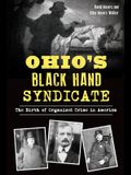 Ohio's Black Hand Syndicate: The Birth of Organized Crime in America