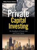 Private Capital Investing: The Handbook of Private Debt and Private Equity