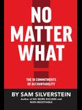 No Matter What: The 10 Commitments of Accountability