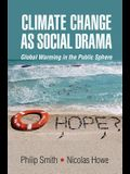Climate Change as Social Drama