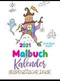Malbuch Kalender 2021 Gespenstische Dinge (Deutschland Ausgabe)