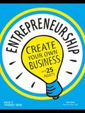 Entrepreneurship: Create Your Own Business with 25 Projects