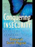 Conquering Insecurity: Secrets to a More Confident You