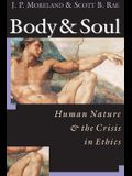 Body Soul: Human Nature the Crisis in Ethics