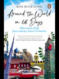 Around the World in 68 Days: Observations of Life from a Journey Across 13 Countries