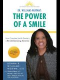 The Power Of A Smile: How Complete Health Dentistry Is Revolutionizing America