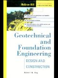 Geotechnical and Foundation Engineering: Design and Construction