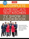The Complete America's Test Kitchen TV Show Cookbook 2001-2018: Every Recipe From The Hit TV Show With Product Ratings and a Look Behind the Scenes