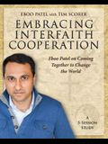 Embracing Interfaith Cooperation DVD: Eboo Patel on Coming Together to Change the World
